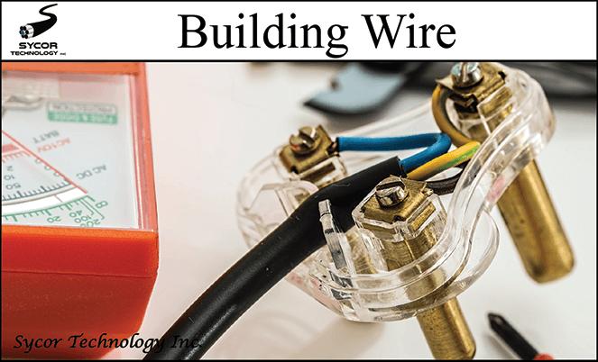 Building Wire Capabilities!